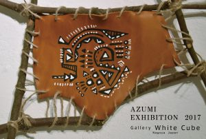 AZUMI  EXHIBITION  2017 @ Gallry White Cube Nagoya Japan